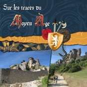 Sur les traces du Moyen-Age